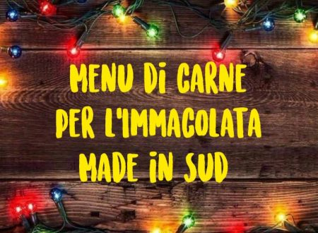 Menu di carne per l'Immacolata – Made in Sud