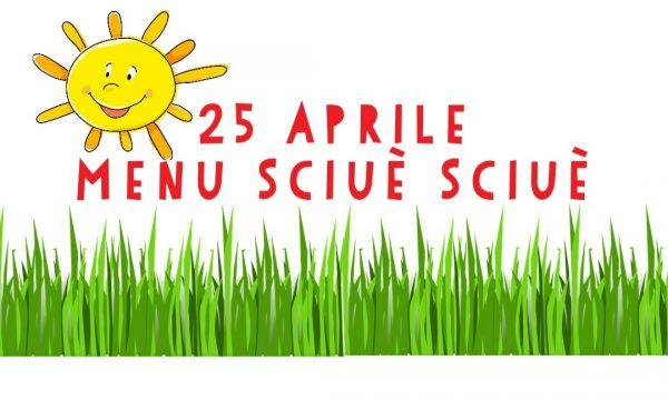 25 Aprile: Menu Sciuè Sciuè tutto da gustare