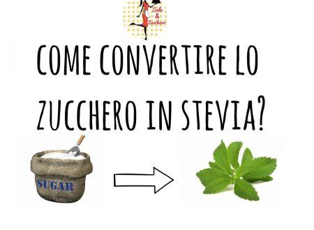 Come convertire lo Zucchero in Stevia?