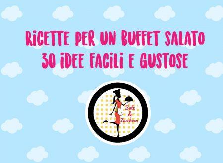 Ricette per un buffet salato – 30 Idee facili e gustose