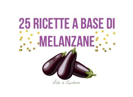 25 Ricette a base di MELANZANE! Tante idee facili!