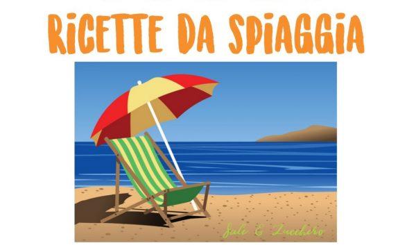 Ricette da spiaggia – Tante idee leggere e facili