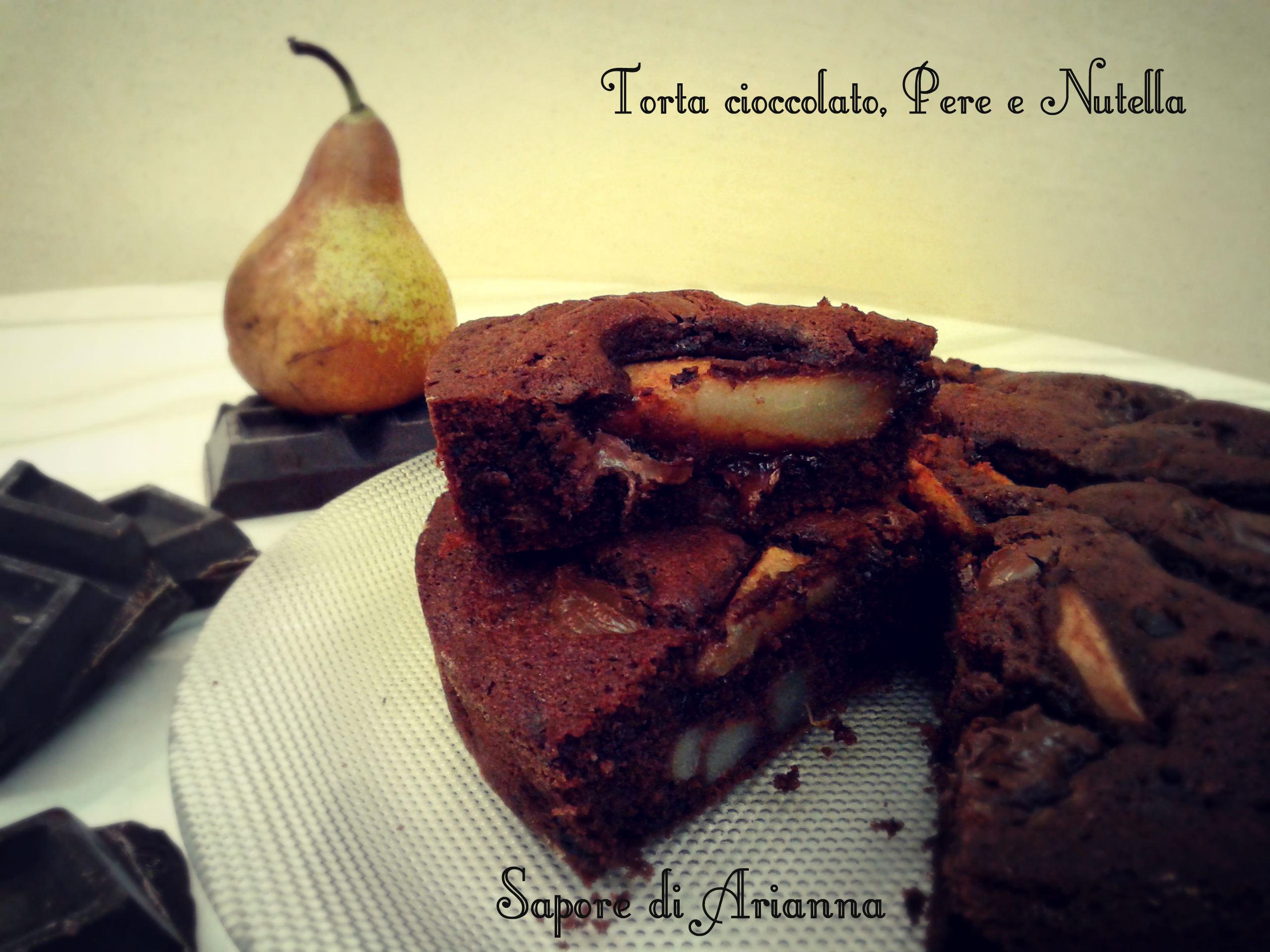 Torta cioccolato, Pere e Nutella