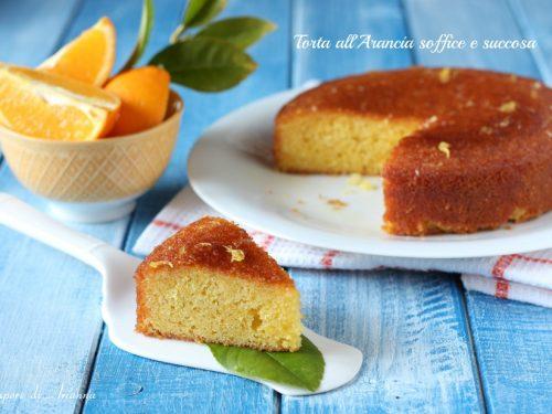 Torta all'arancia soffice e succosa