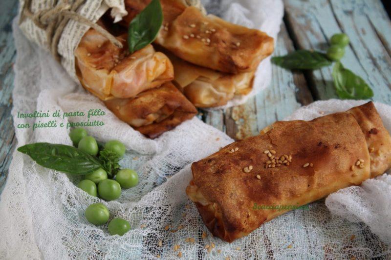 Involtini di pasta Fillo con prosciutto e piselli – Croccanti e gustosi –