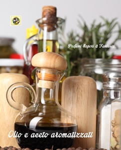 Olio e aceto aromatizzati  Blog Profumi Sapori & Fantasia