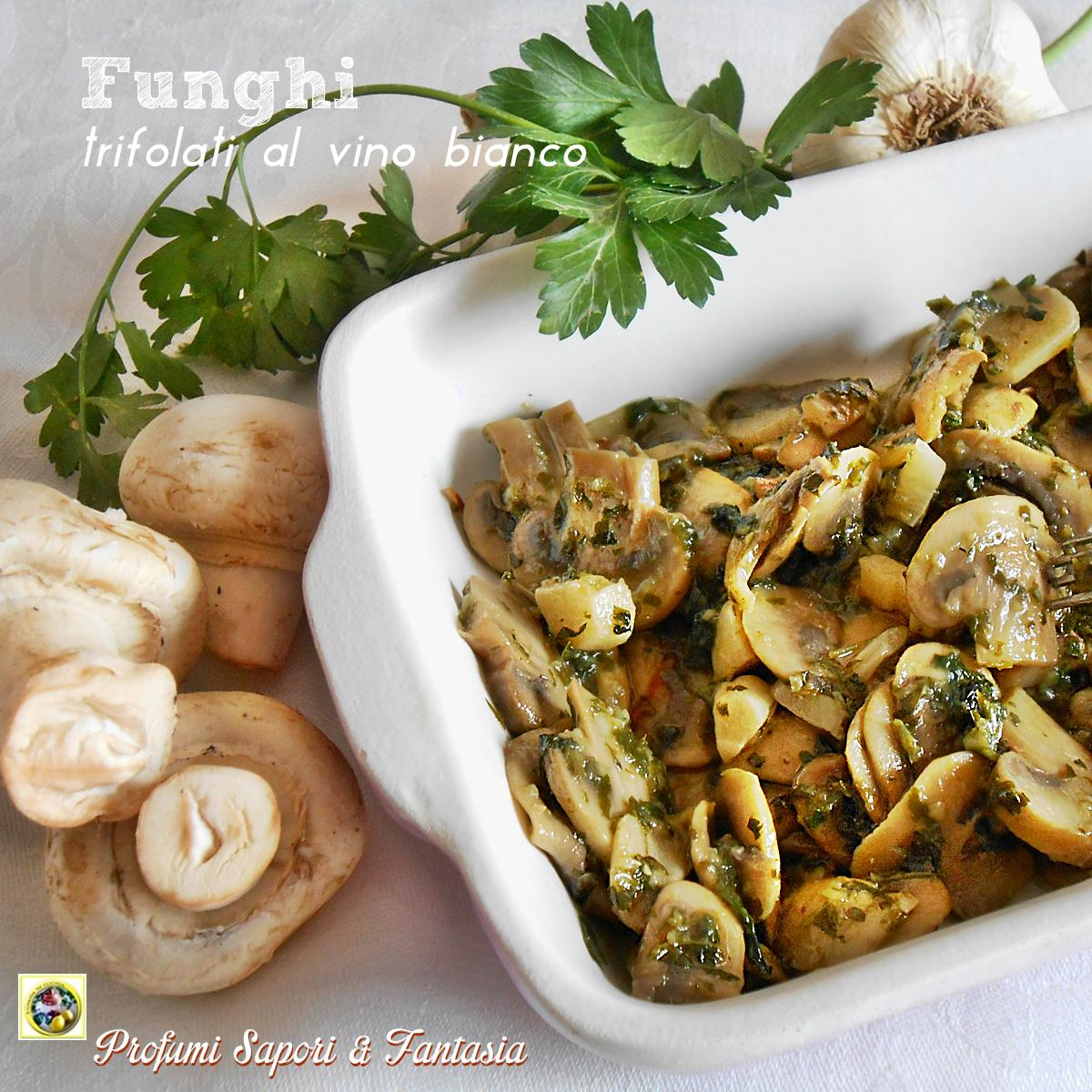 Funghi trifolati al vino bianco - Come cucinare champignon ...