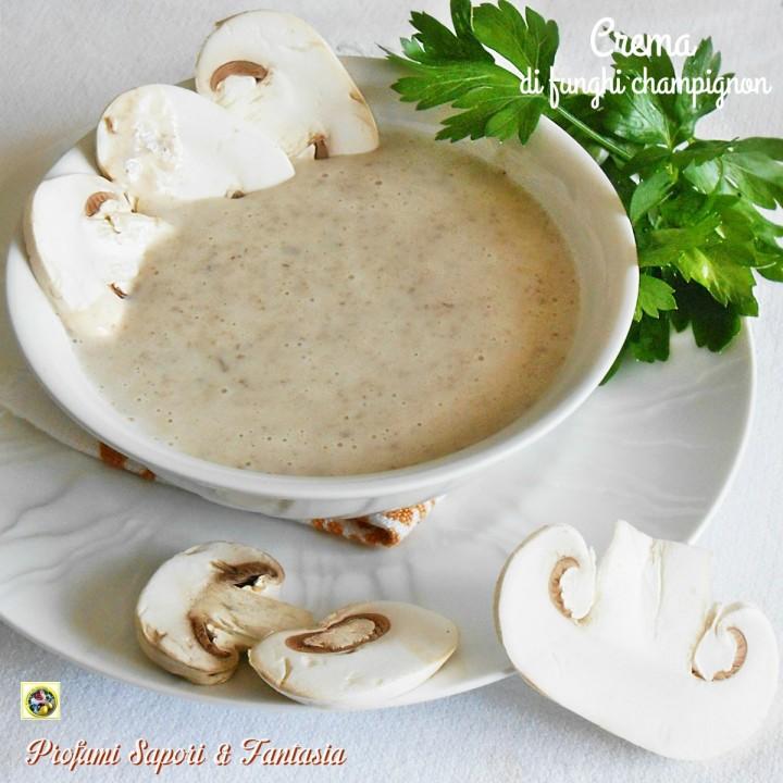Crema di funghi champignon Blog Profumi Sapori & Fantasia