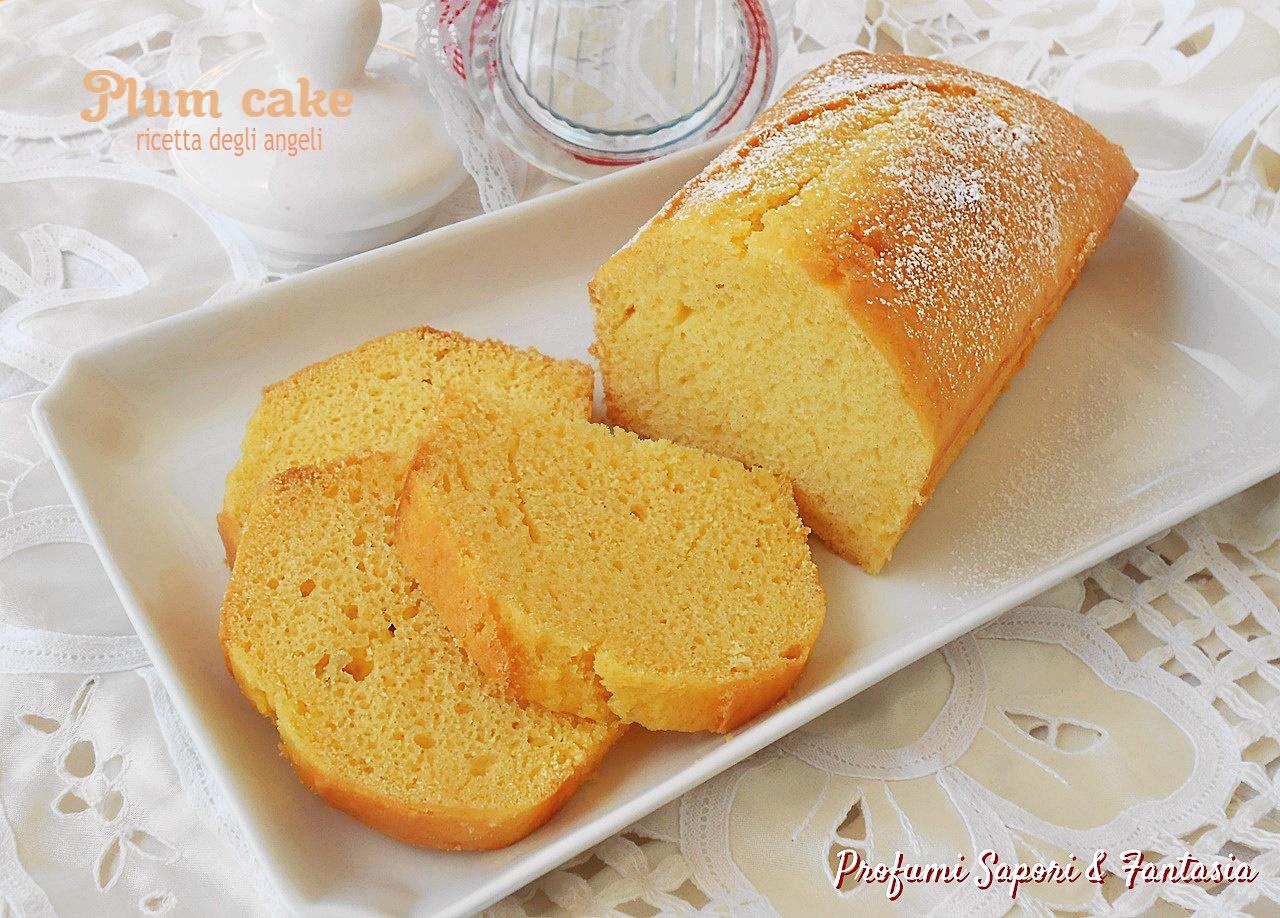 Plum cake ricetta degli angeli