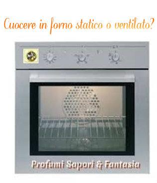 Cuocere in forno statico o ventilato?  Blog Profumi Sapori & Fantasia