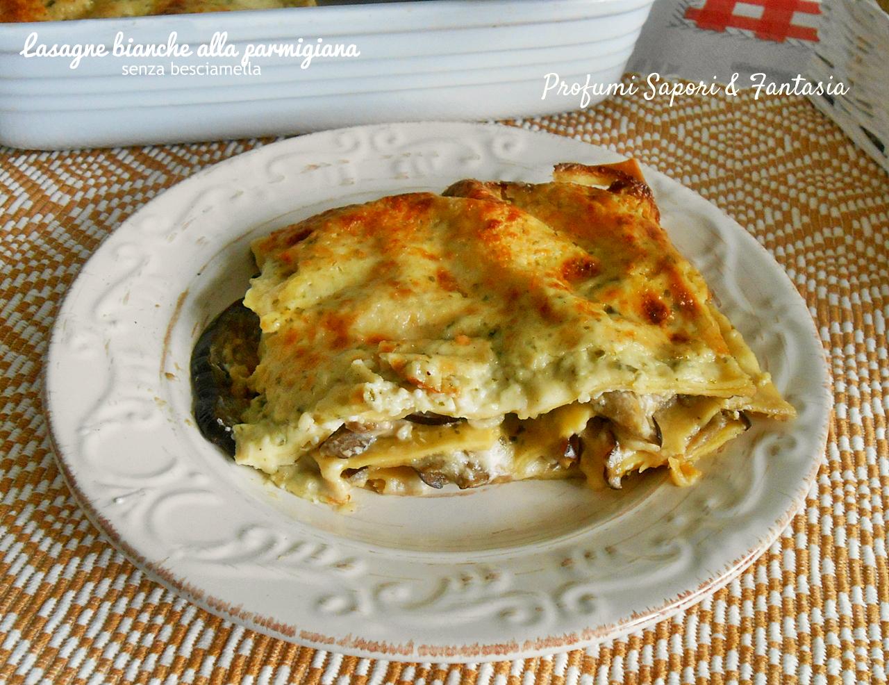 Lasagne Bianche Alla Parmigiana Senza Besciamella Facili E Super