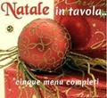 Natale in tavola..cinque menu completi