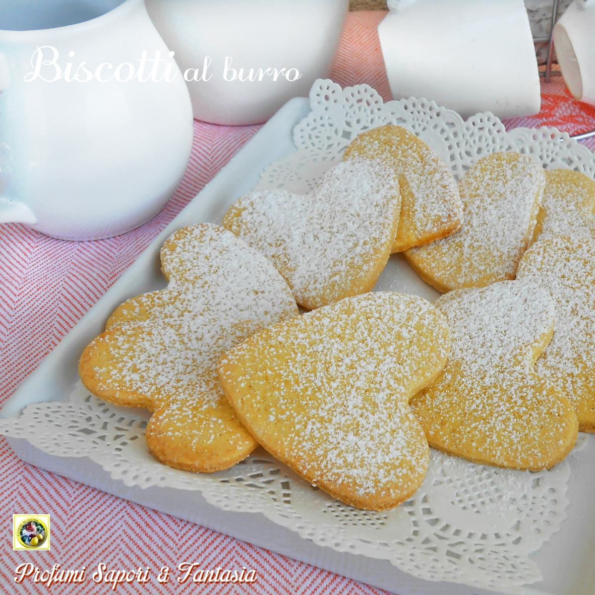 Biscotti al burro ricetta Blog Profumi Sapori & Fantasia