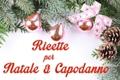 Ricette per Natale e Capodanno