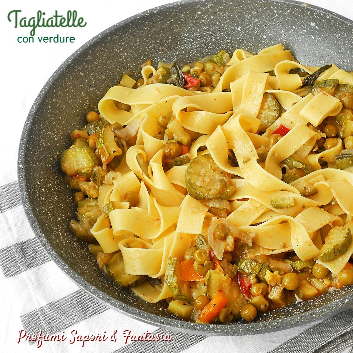 Tagliatelle con verdure ricetta veloce profumi sapori for Ricette pasta veloci