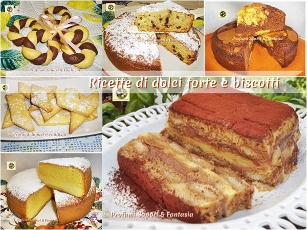 Ricette di dolci torte e biscotti Blog Profumi Sapori & Fantasia