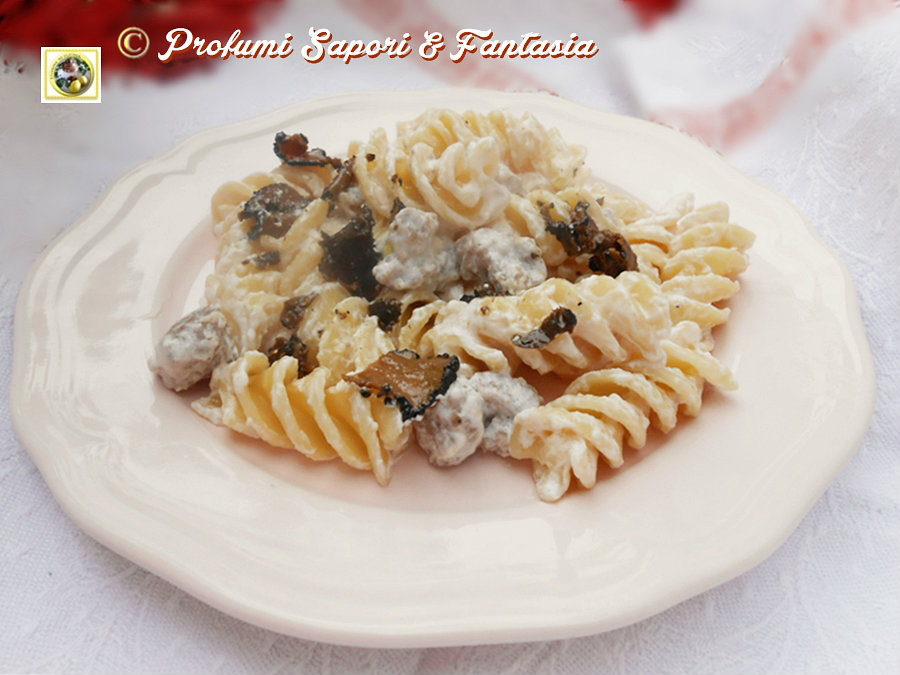 Fusilli panna e salsiccia con tartufo  Blog Profumi Sapori & Fantasia