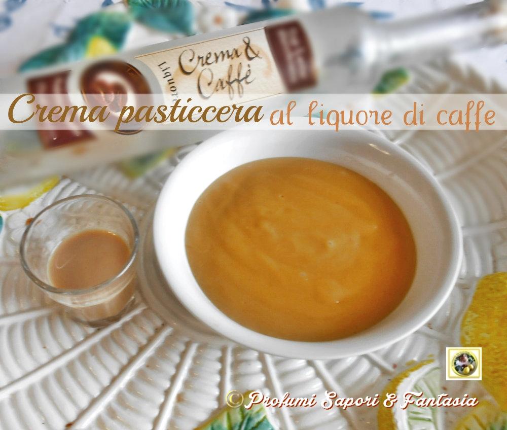 Crema pasticcera al liquore di caffe  Blog Profumi Sapori & Fantasia