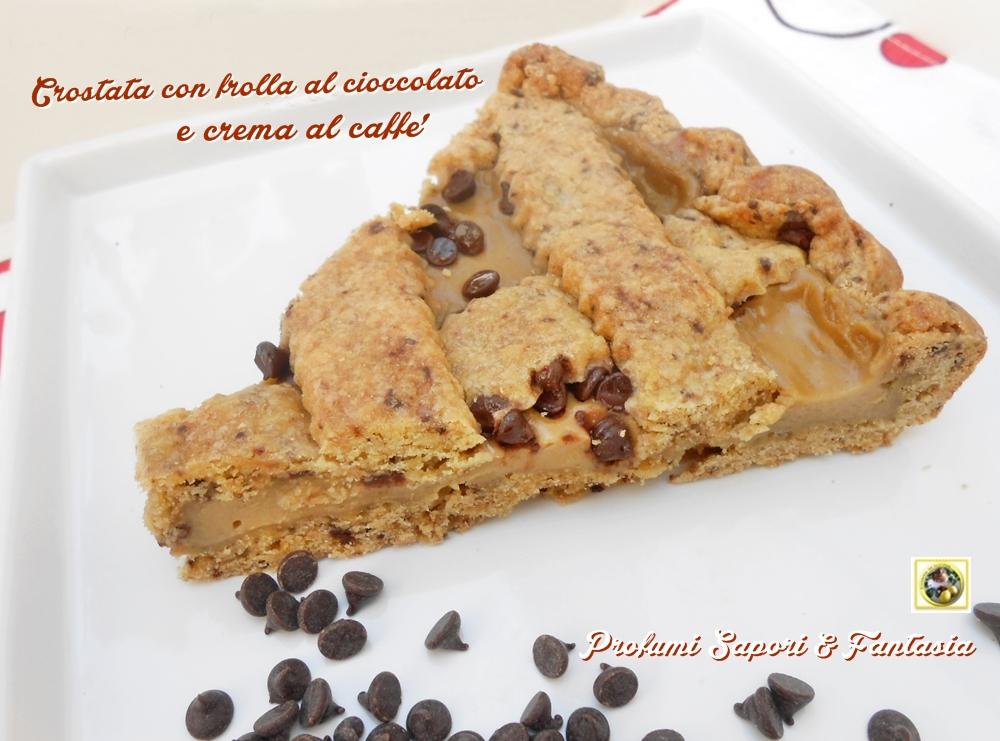 Crostata con frolla al cioccolato e crema al caffe'  Blog Profumi Sapori & Fantasia