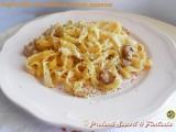 Tagliatelle con salsiccia panna pecorino Blog Profumi Sapori & Fantasia