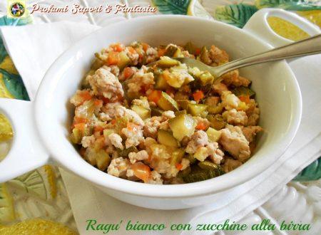 Ragu' bianco con zucchine alla birra