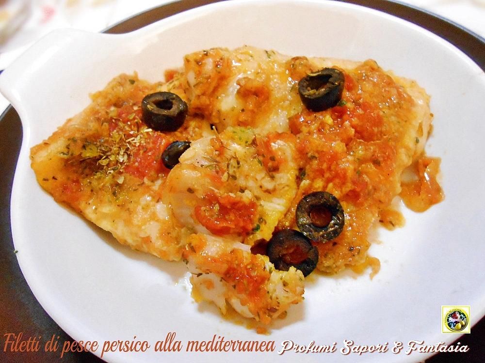 filetti di pesce persico alla mediterranea pietanza di pesce ... - Come Si Cucina Il Pesce