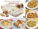 Ricette primi piatti al gorgonzola Blog Profumi Sapori & Fantasia