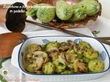 Zucchine e funghi champignon in padella Blog Profumi Sapori & Fantasia