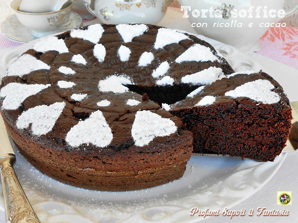 Torta soffice con ricotta e cacao Blog Profumi Sapori & Fantasia