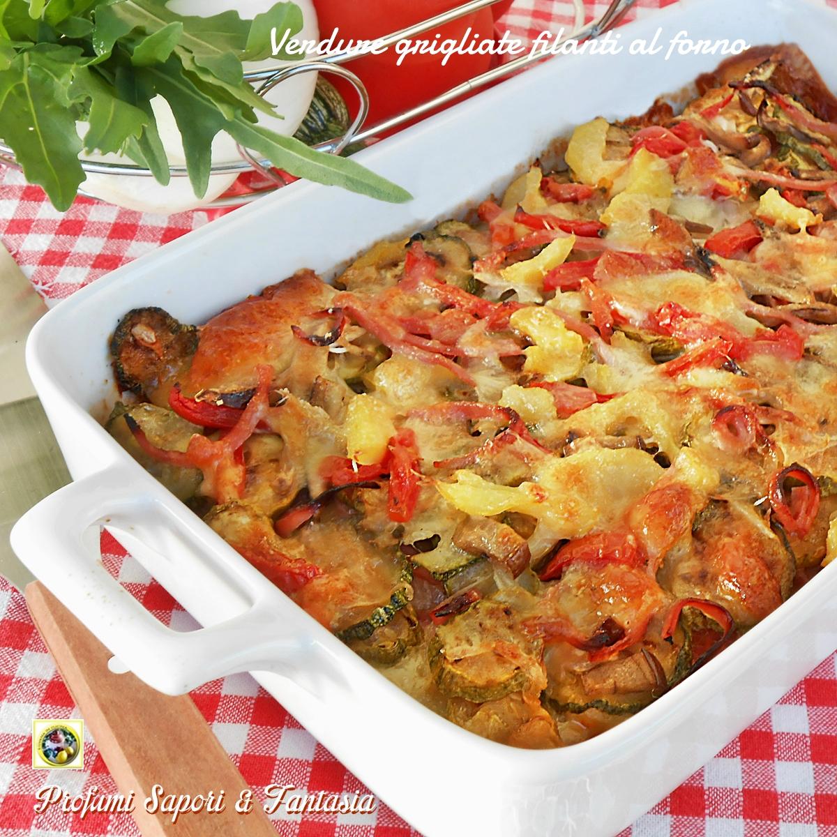 Verdure grigliate filanti al forno ricetta for Ricette di verdure