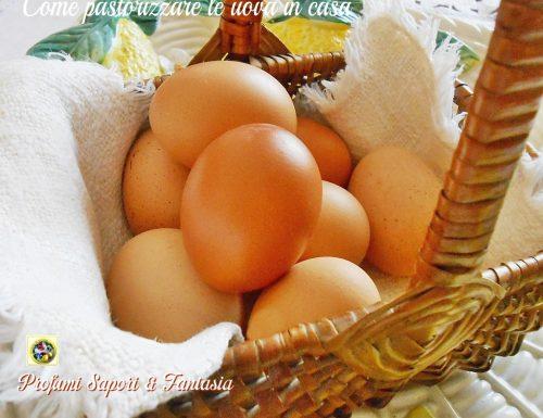 Come pastorizzare le uova in casa ricetta