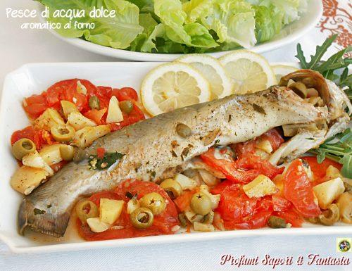 Pesce di acqua dolce aromatico al forno ricetta