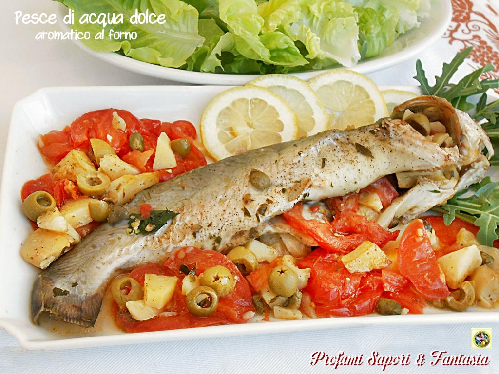 Pesce di acqua dolce aromatico al forno ricetta for Pesce pulitore acqua dolce