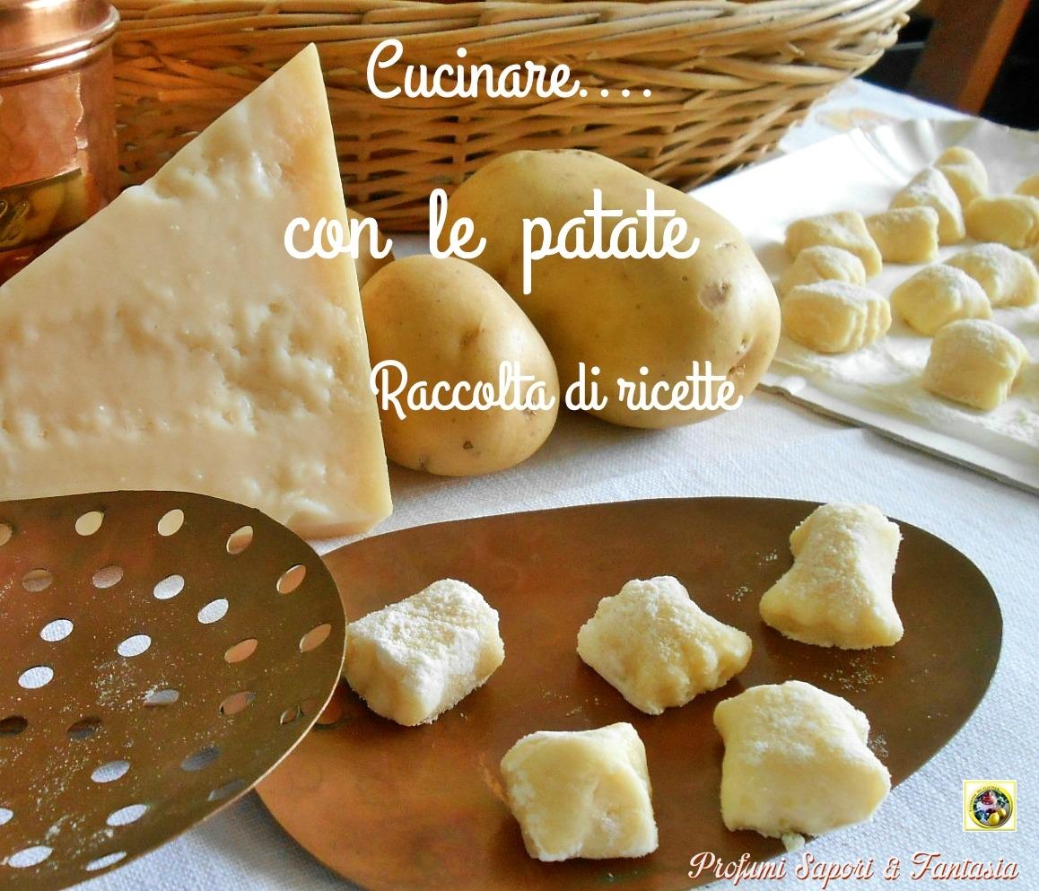 Cucinare con le patate raccolta di ricette for Raccolta patate