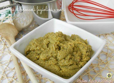 Purè di broccoli fagiolini e noci ricetta