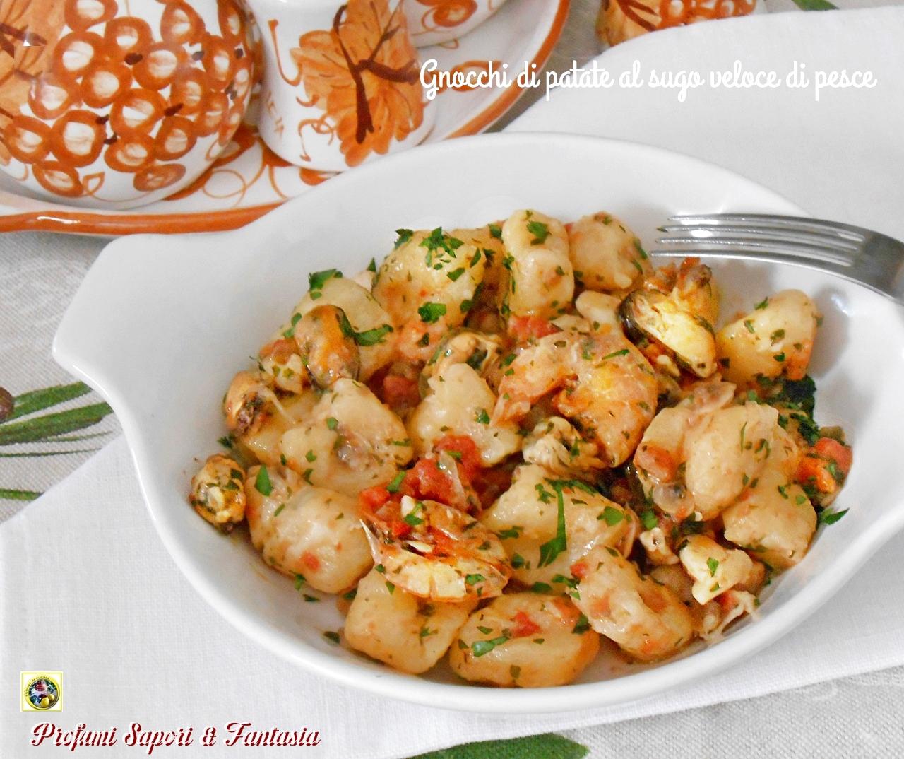 Gnocchi di patate al sugo veloce di pesce Blog Profumi Sapori & Fantasia