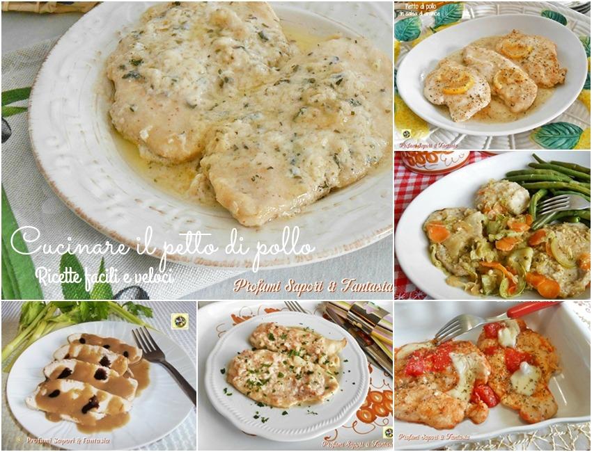 Cucinare il petto di pollo ricette facili e veloci
