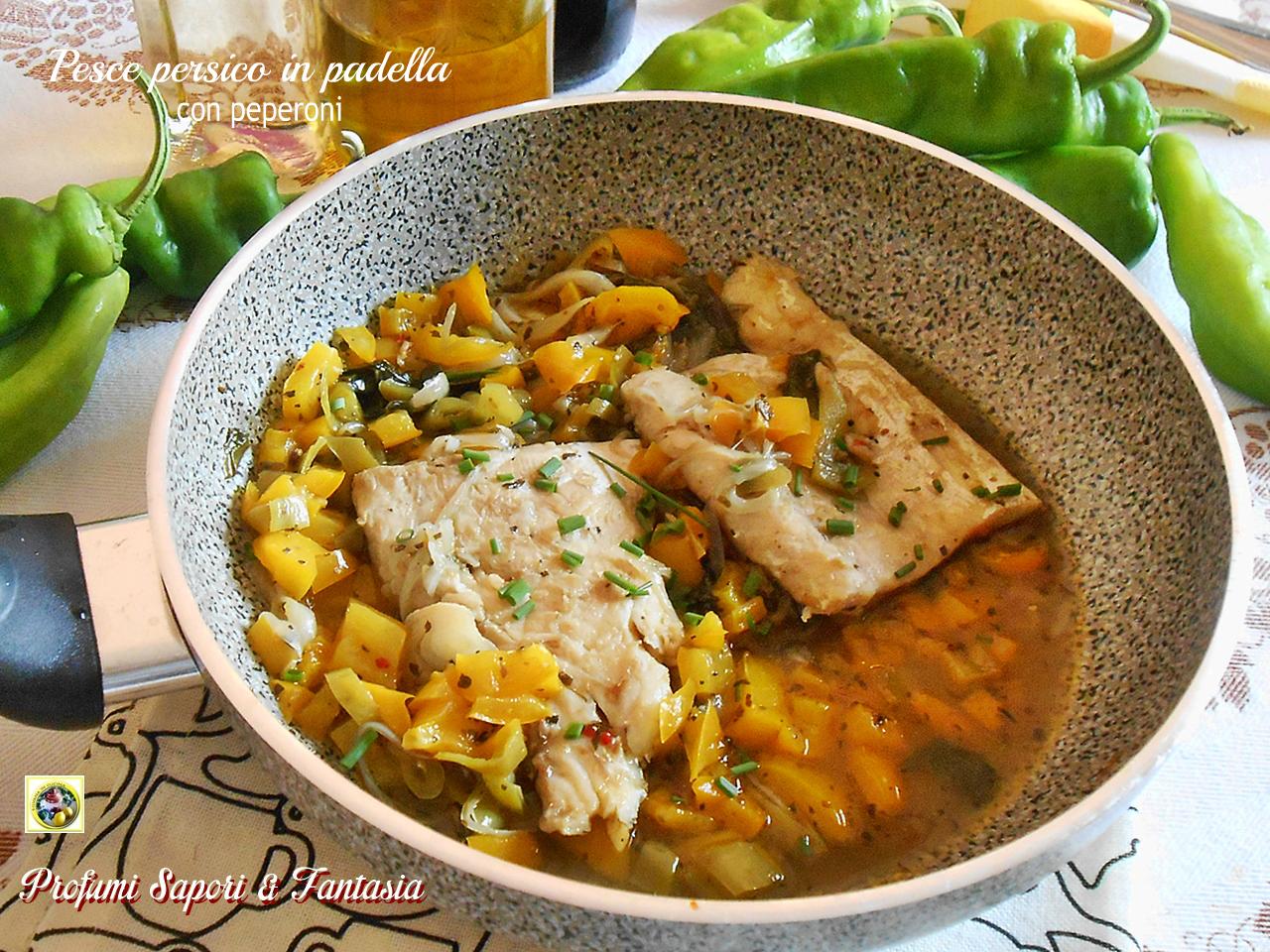 Pesce persico in padella con peperoni ricetta leggera - Cucinare i peperoni ...