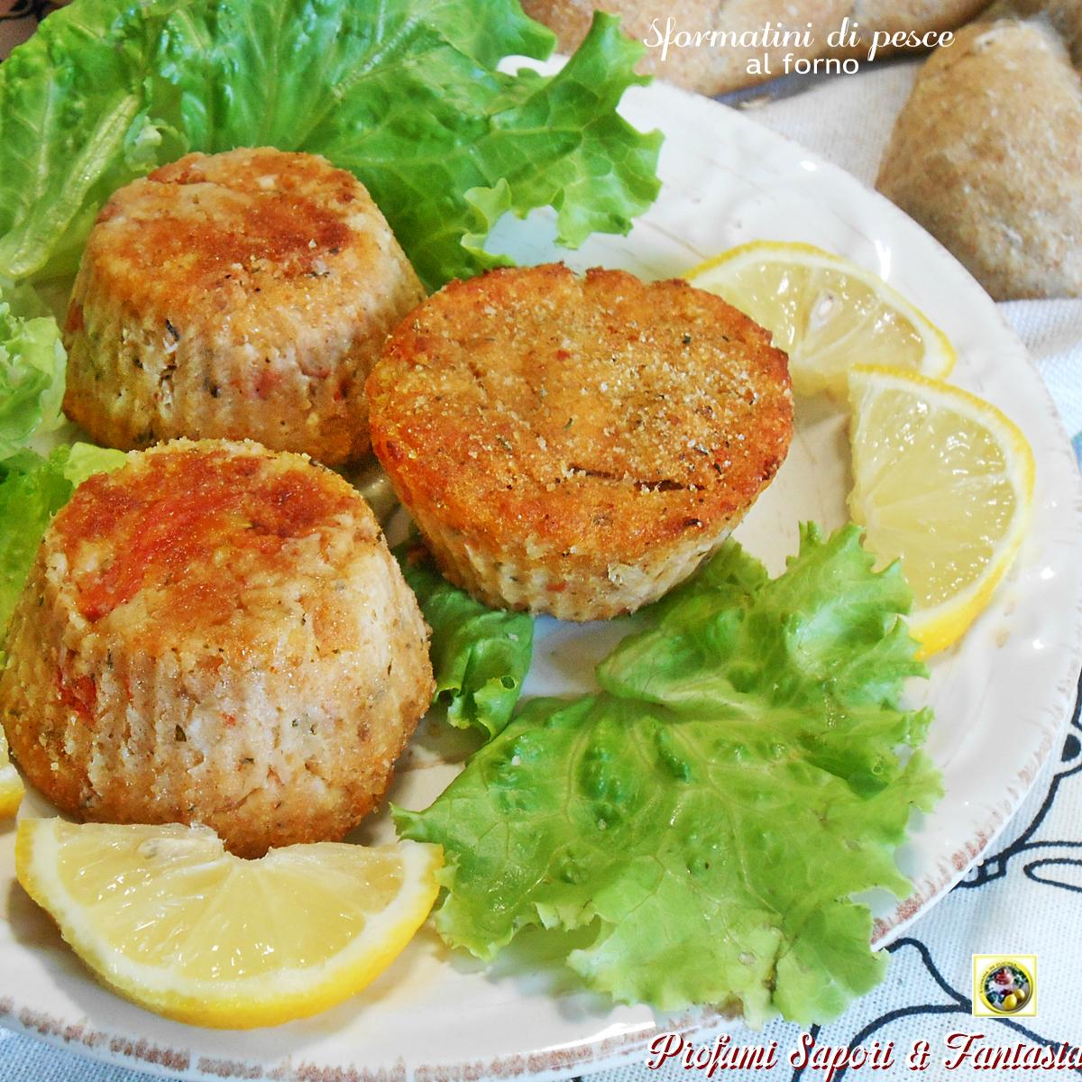 spesso Sformatini di pesce al forno ricetta facile leggera e gustosa FX49