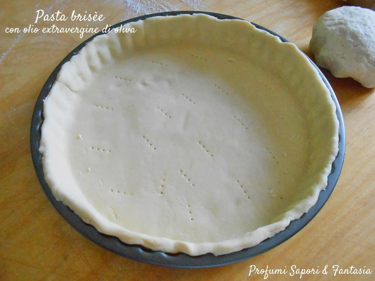 Pasta brisèe con olio extravergine di oliva