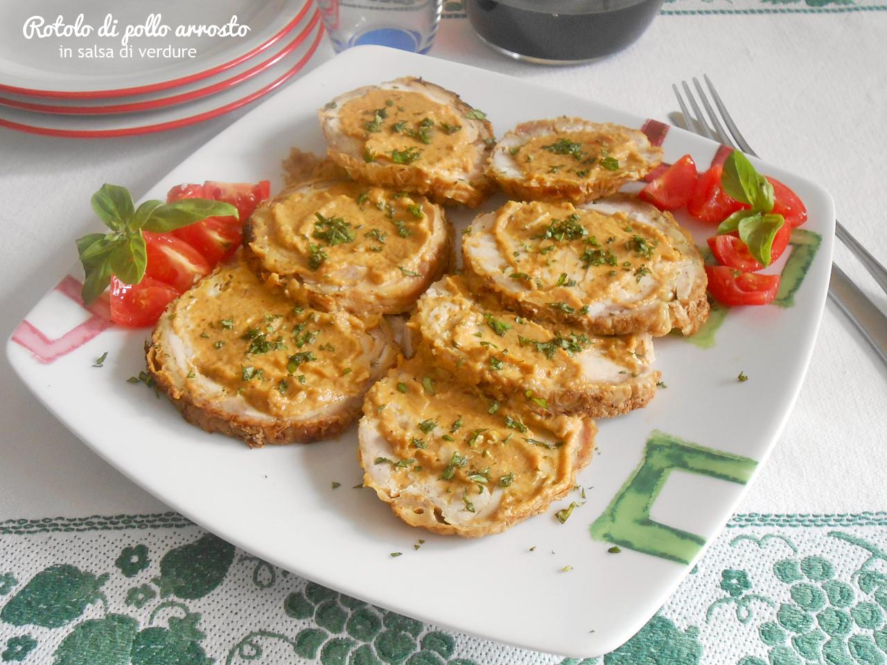 Rotolo di pollo arrosto in salsa di verdure