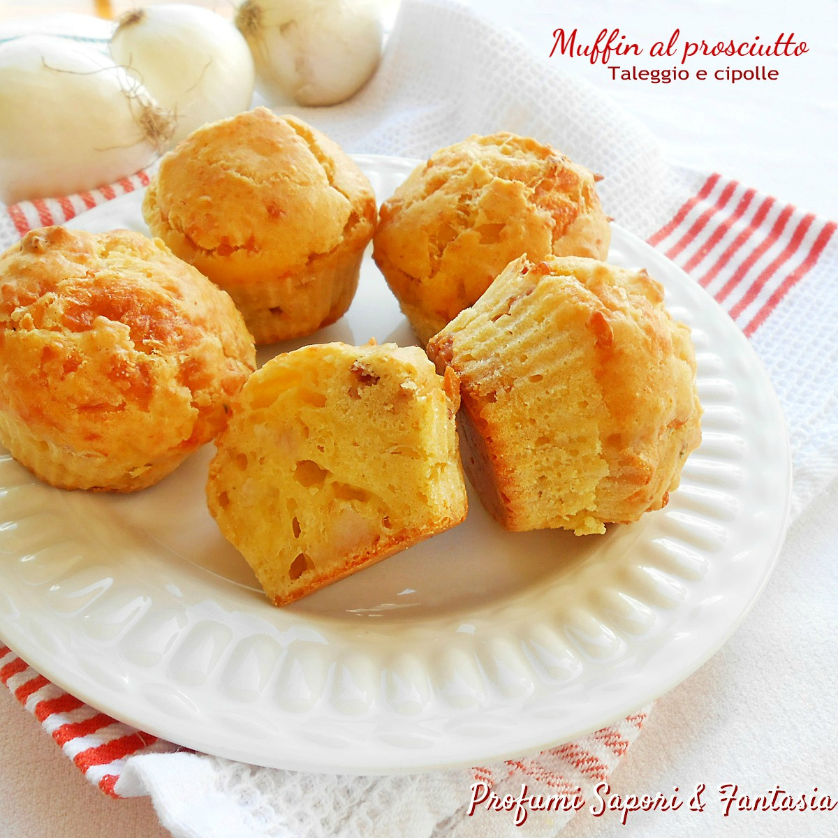 Muffin con prosciutto taleggio e cipolle