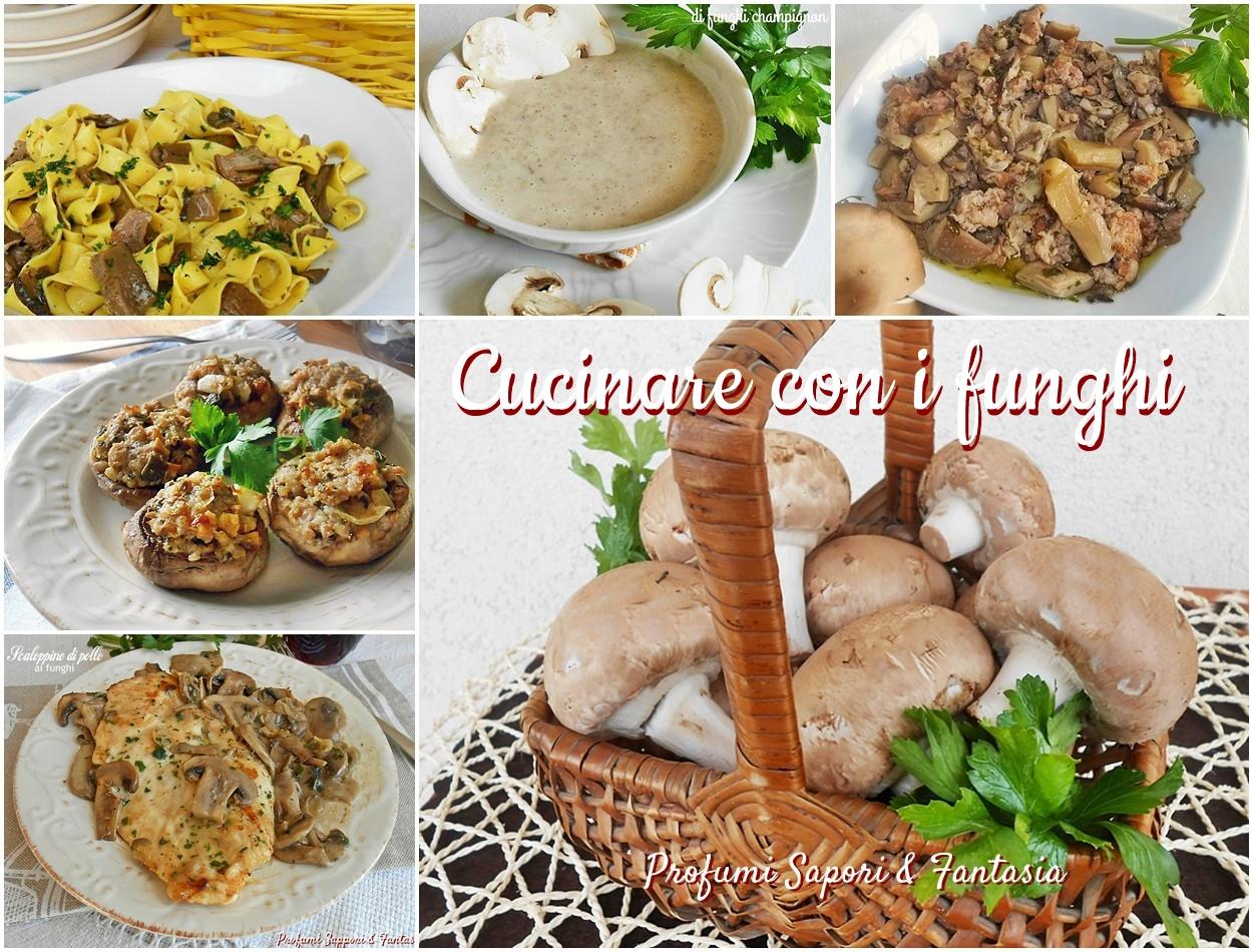 Cucinare con i funghi ricette facili veloci e appetitose for Cucinare funghi