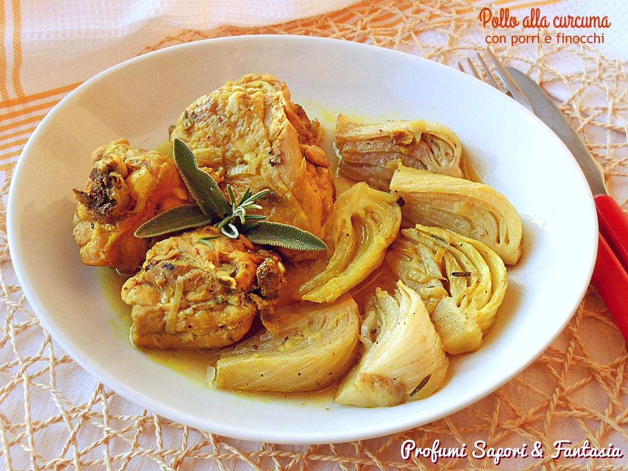 Pollo alla curcuma con porri e finocchi