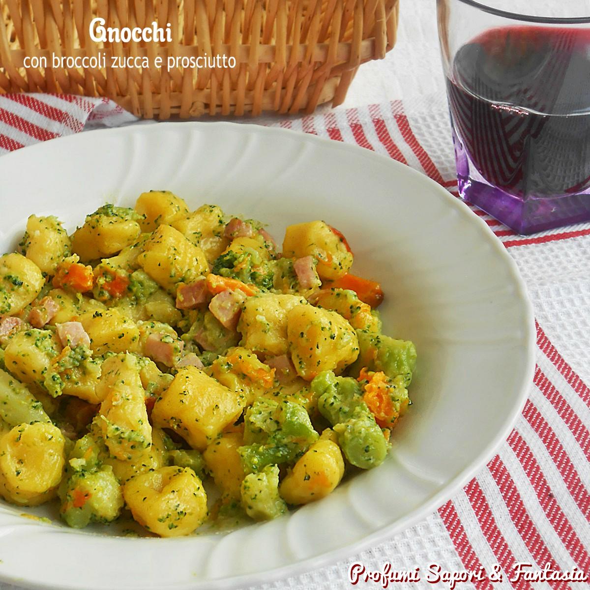 Gnocchi con broccoli zucca e prosciutto g