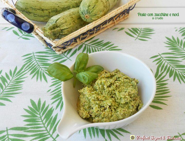 Pesto con zucchine e noci a crudo