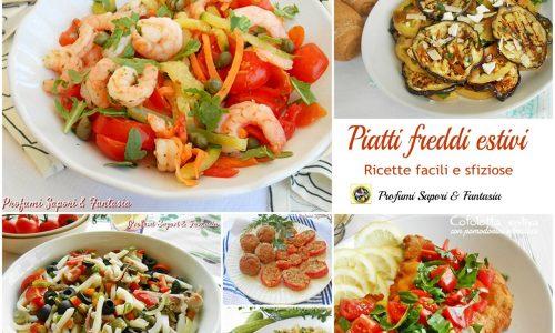 Piatti freddi estivi ricette facili e sfiziose