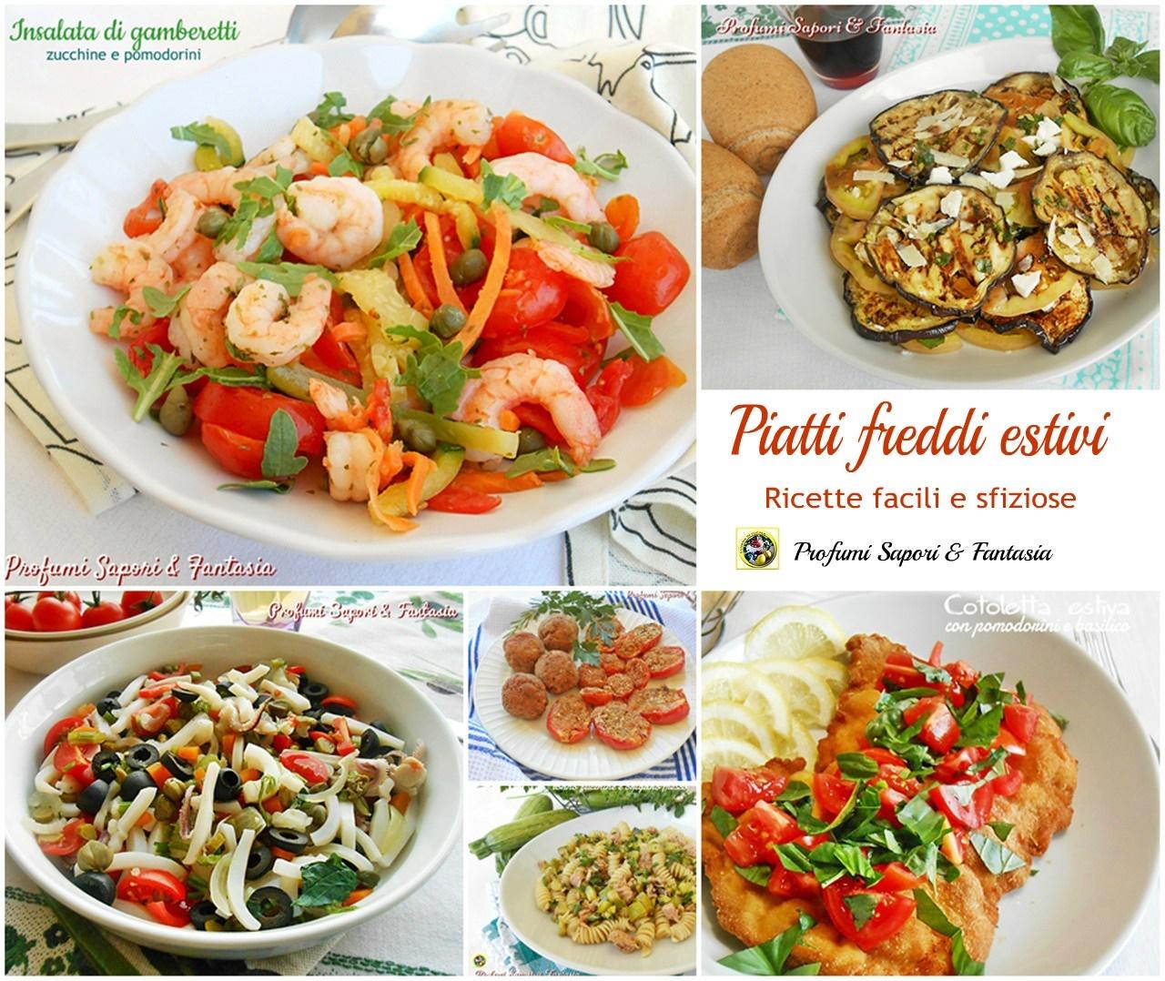 Piatti Freddi Veloci Da Asporto piatti freddi estivi ricette facili e sfiziose - profumi