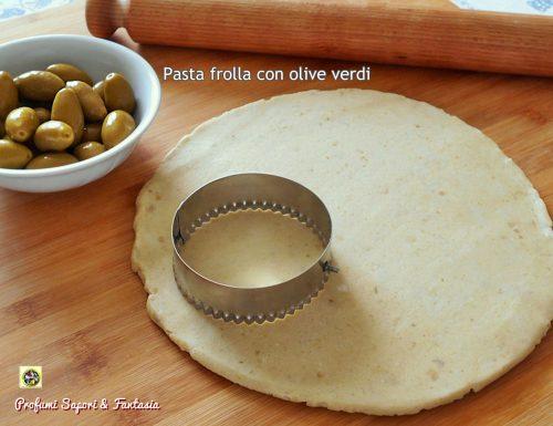 Pasta frolla con olive verdi