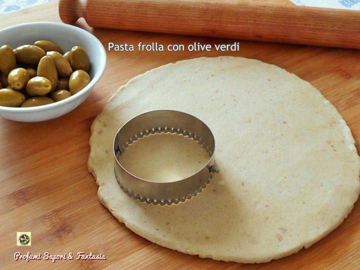 Pasta frolla alle olive verdi